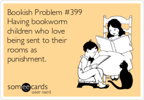 bookish-problem-399-having-bookworm-children-who-love-being-sent-to-their-rooms-as-punishment-6a60a